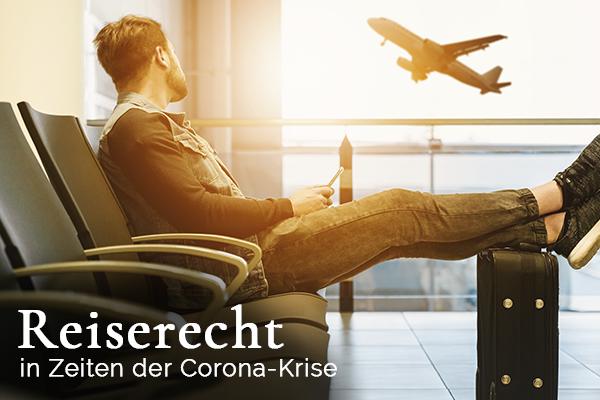 Reiserecht in Zeiten der Corona-Krise
